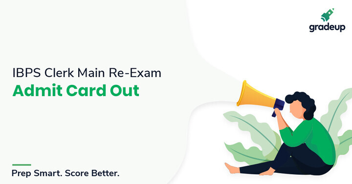 IBPS Clerk Mains Re-Exam Call Letter Out: Download Now