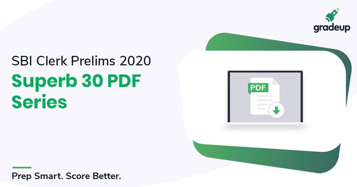 SBI Clerk Prelims 2020: Superb 30 PDF Series, Download Now!