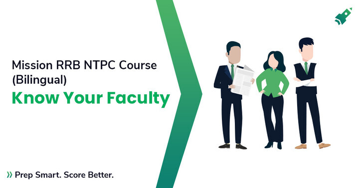 Mission RRB NTPC Course: A 50-Day Course (Bilingual) | Know Your Faculty