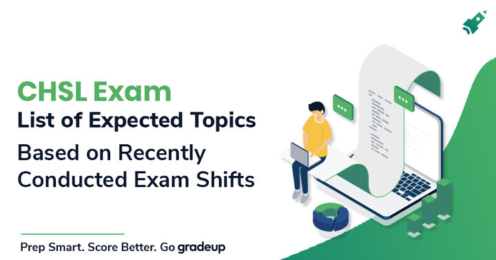 List of Expected Topics for upcoming SSC CHSL Exam | Based on Recently Conducted Shifts