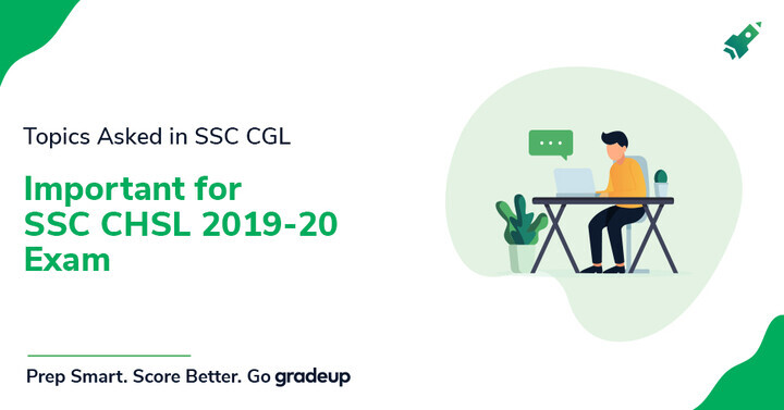 Topics Asked in SSC CGL  Important for SSC CHSL 2019-20 Exam