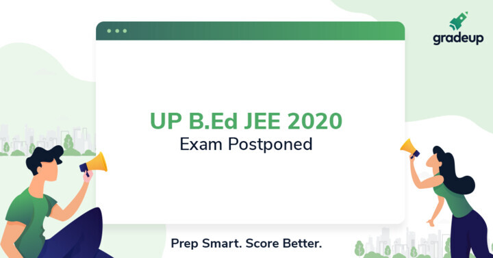 UP B.Ed JEE 2020 Postponed, Check Here!