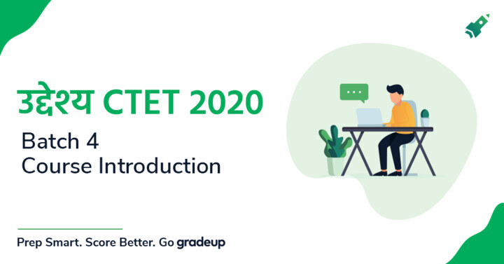 CTET 2020 Batch-4 Course Introduction