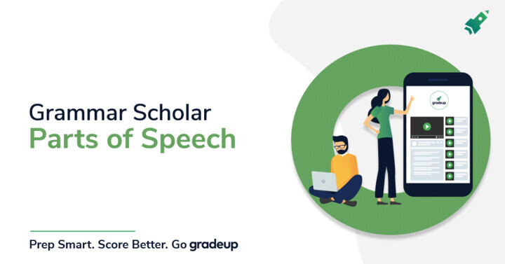 Grammar Scholar : Parts of Speech