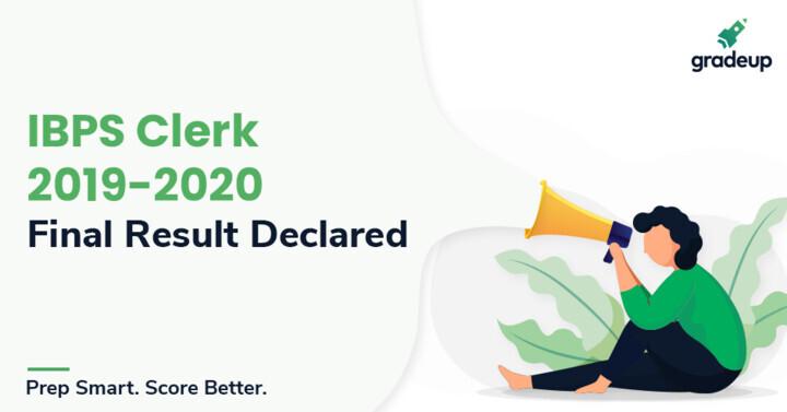 IBPS Clerk Result 2020 Out, Check IBPS Clerk Final Result Here