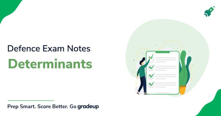Defence Exam Notes: Determinants