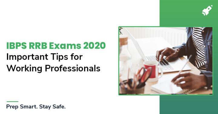 How to Prepare for IBPS RRB 2020 Exams while Working Full Time?