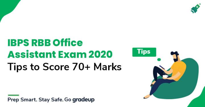 आईबीपीएस आरआरबी कार्यालय सहायक परीक्षा में 70+ अंक अर्जित करने के 5 महत्वपूर्ण टिप्स