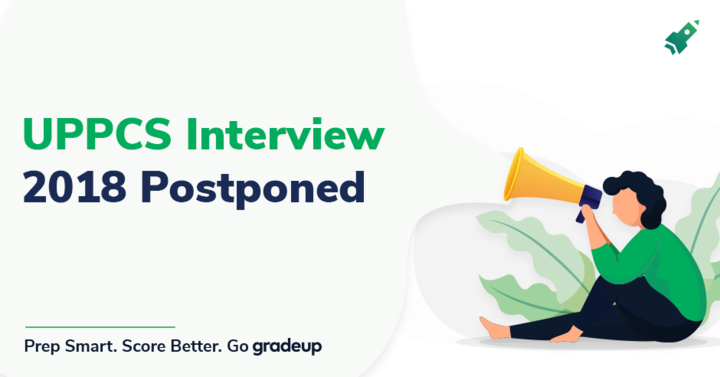 UPPCS Interview 2018 Postponed: Check Revised Dates of PCS