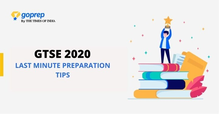 GTSE 2020: Last Minute Preparation Tips for Talent Search Exam