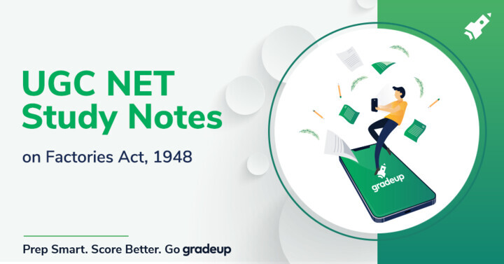 UGC NET Study Notes on The Factories Act, 1948, Part-2
