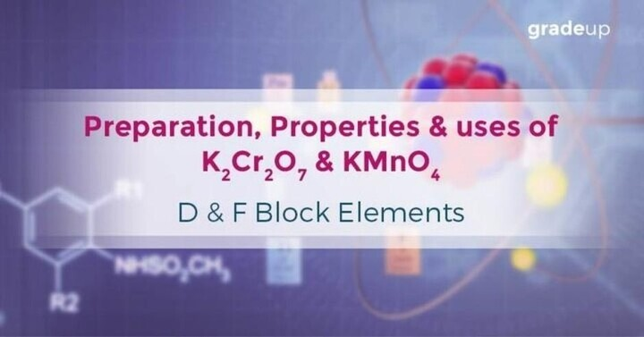 Preparation, Properties and Uses of K2Cr2O7 and KMnO4