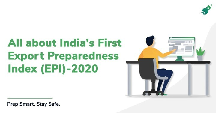 EPI 2020: Read all about India's First Export Preparedness Index (EPI)
