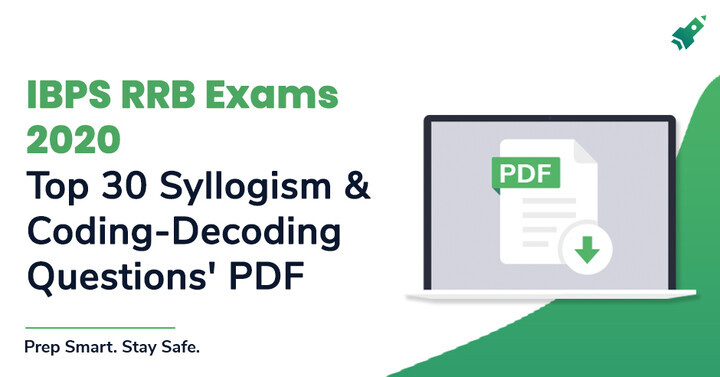 30 Questions of Syllogism and Coding-Decoding for IBPS RRB 2020 Exam, Download PDF