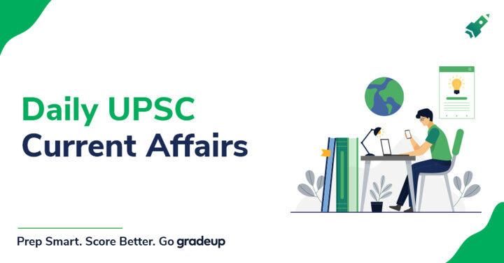 Daily UPSC Current Affairs: 20.08.2020
