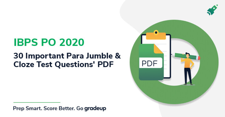 IBPS PO: All types of Parajumble and Cloze Test Questions, Download PDF!