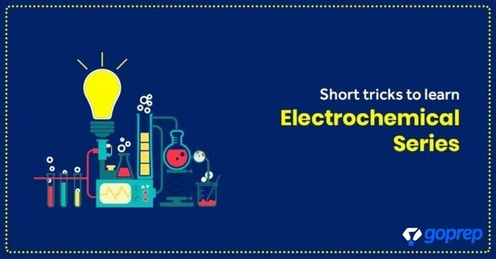 Electrochemical Series: Tips and Tricks to learn