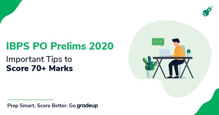 Important Tips to score 55+ marks in IBPS PO Prelims 2019