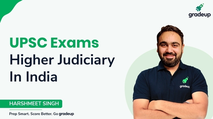 Higher Judiciary in India for UPSC Exams