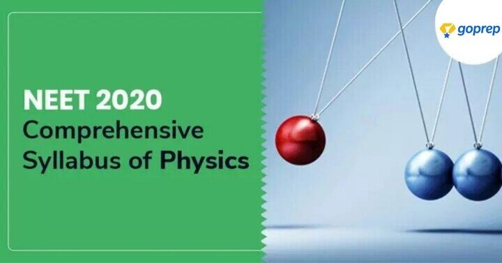 NEET Physics Syllabus 2020, Download PDF