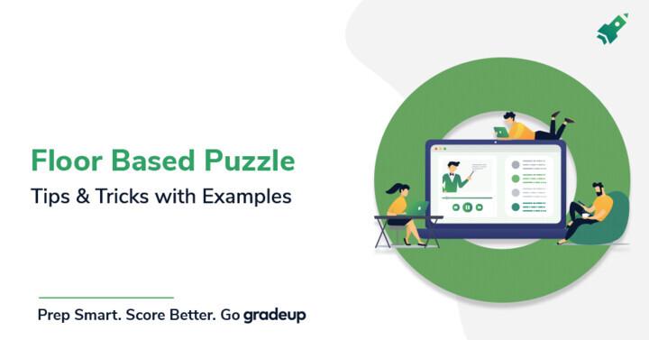 मंजिल आधारित पहेली (Floor Based Puzzle): उदाहरण के साथ टिप्स और ट्रिक्स