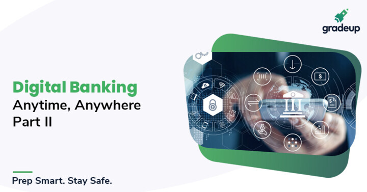 Digital Banking: Anytime, Anywhere - Part I