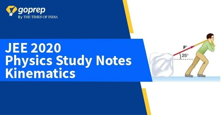 Kinematics Notes for IIT JEE, Download PDF!