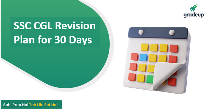 SSC CGL 2021 Revision Plan for 30 Days - Check Complete Revision Tips, Strategy for SSC CGL