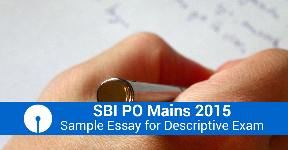 Sample essay for descriptive exam in sbi po mains 2015 altavistaventures Image collections