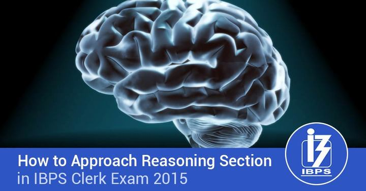 How to Approach Reasoning Section in IBPS Clerk Prelims 2015 Exam?