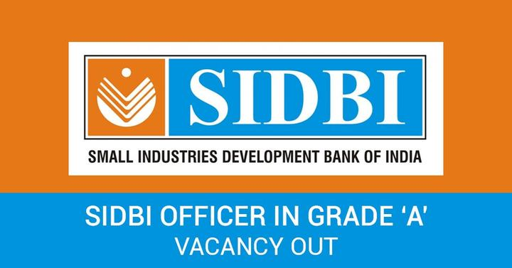 SIDBI Officer In Grade A Vacancy Out – 2016
