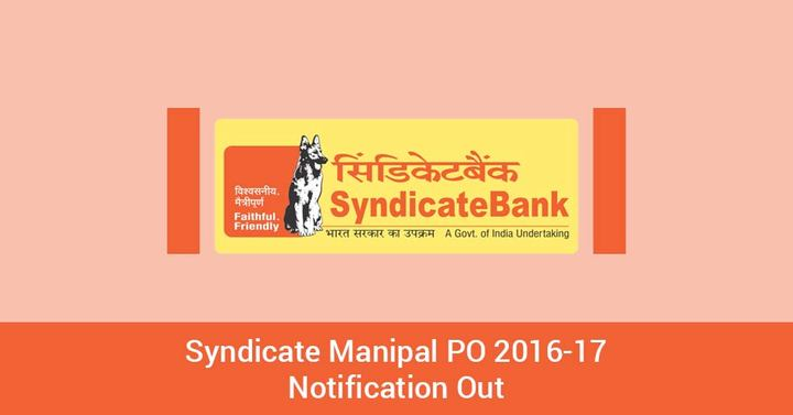 Syndicate Manipal PO Vacancy – 2016 -17