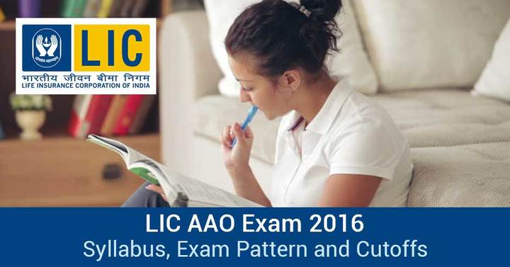LIC AAO Syllabus & Exam Pattern: 2016