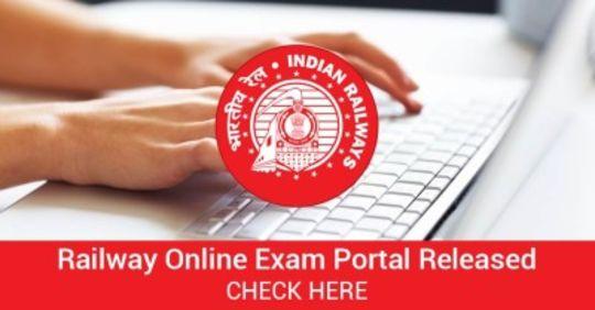 Railway Online Exam Portal released - Check Here