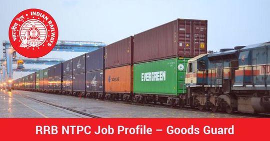 RRB NTPC Job Profile – Goods Guard