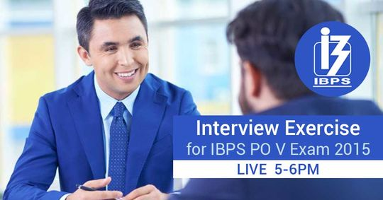 IBPS PO V Interview Exercise Day 13 – Live Now!