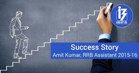 Success Story : Amit Kumar, RRB Assistant