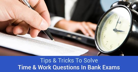 Tips & Tricks To Solve Time & Work Question In Bank Exam