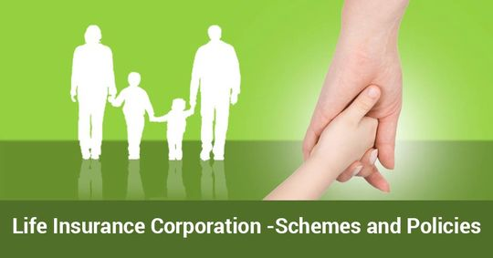 Life Insurance Corporation -Schemes and Policies - II