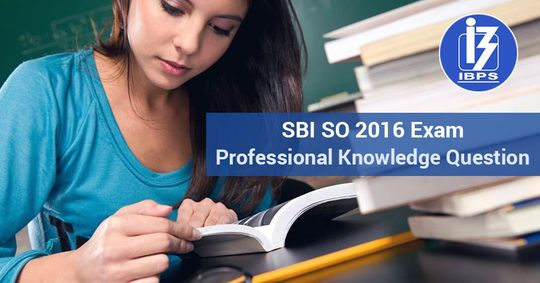 Professional Knowledge Question Asked In SBI SO 2016 Exam