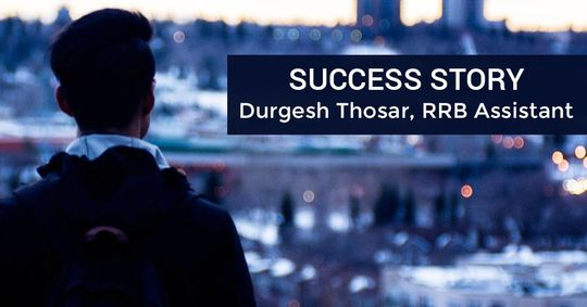 Success Story: Durgesh Thosar, RRB Assistant
