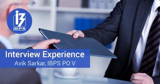 IBPS PO V: Interview Experience – Avik Sarkar