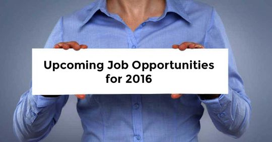 Upcoming Job Opportunities for the year 2016