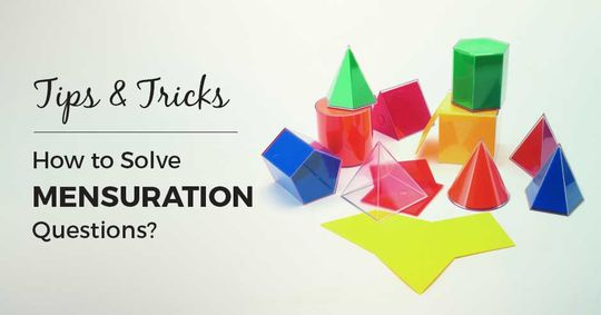 मेन्शूरेशन (क्षेत्रमितीय) के सवालों को कैसे हल करें? टिप्स व ट्रिक्स
