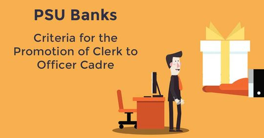 Promotion Process from Clerk to Officer Cadre in PSU Banks