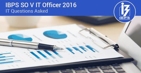 IT Questions Asked in IBPS (SO) IT Officer 2016 Exam