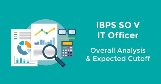 IBPS (SO) IT Officer: Overall Analysis & Expected Cutoff