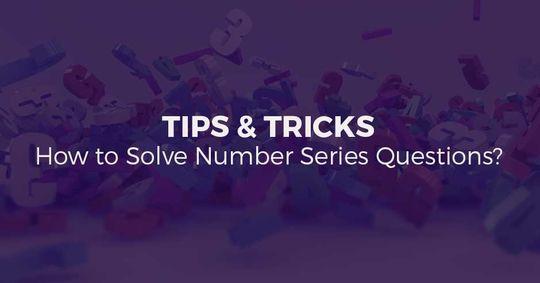 संख्या श्रेणी के प्रश्नों को कैसे हल करें? टिप्स एवं ट्रिक्स