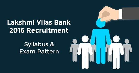 Lakshmi Vilas Bank 2016 Recruitment: Syllabus and Exam Pattern